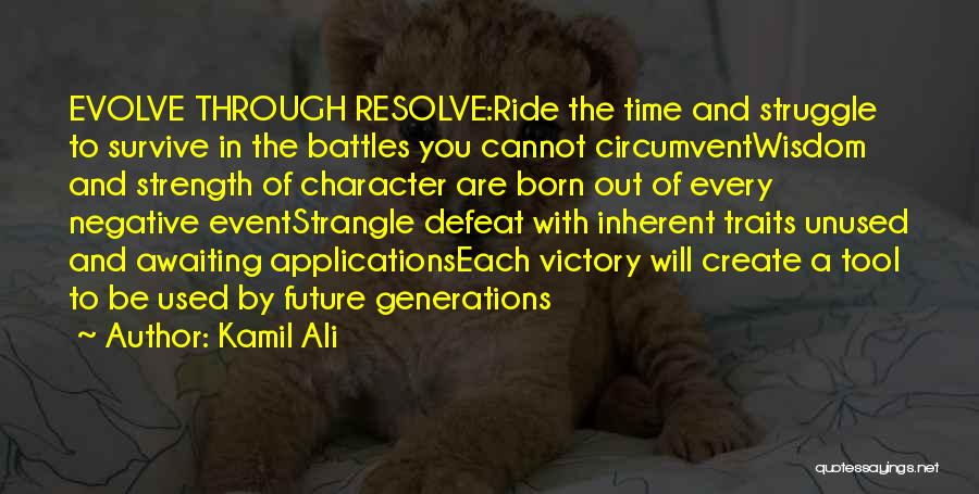 Struggle And Character Quotes By Kamil Ali