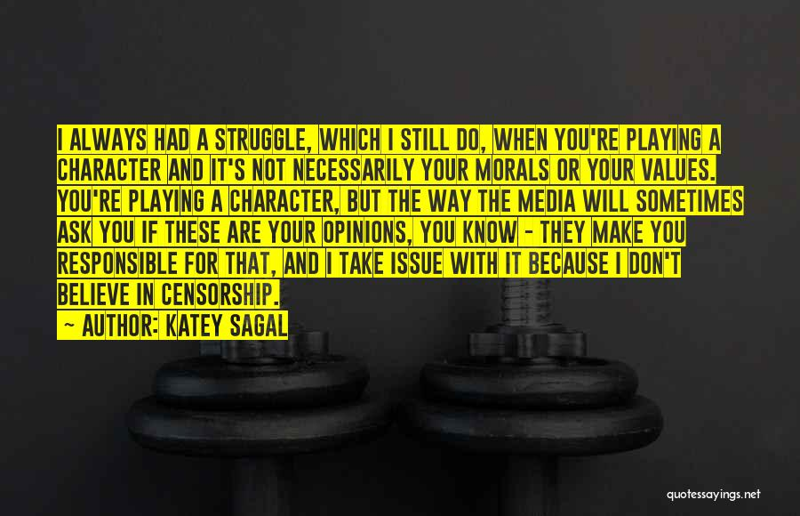 Struggle And Character Quotes By Katey Sagal