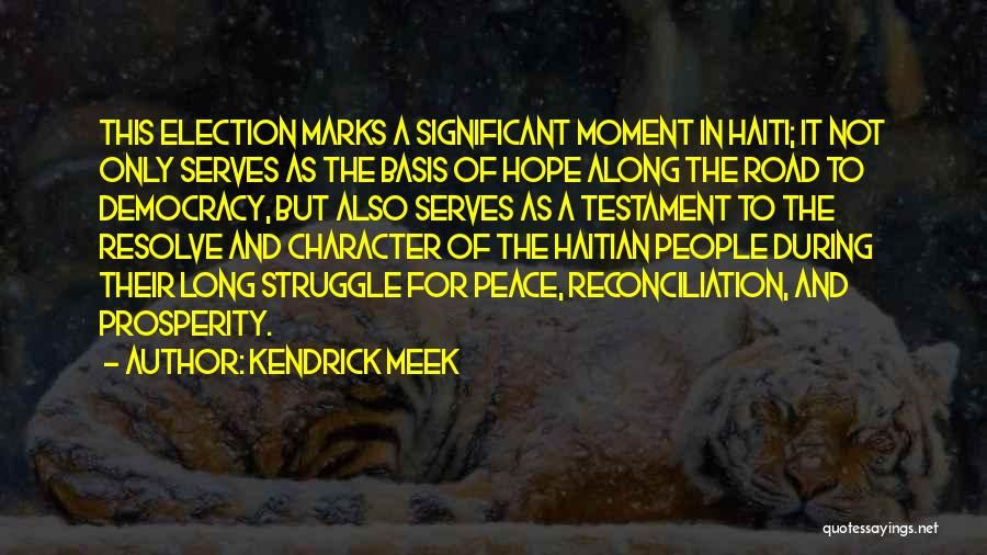 Struggle And Character Quotes By Kendrick Meek