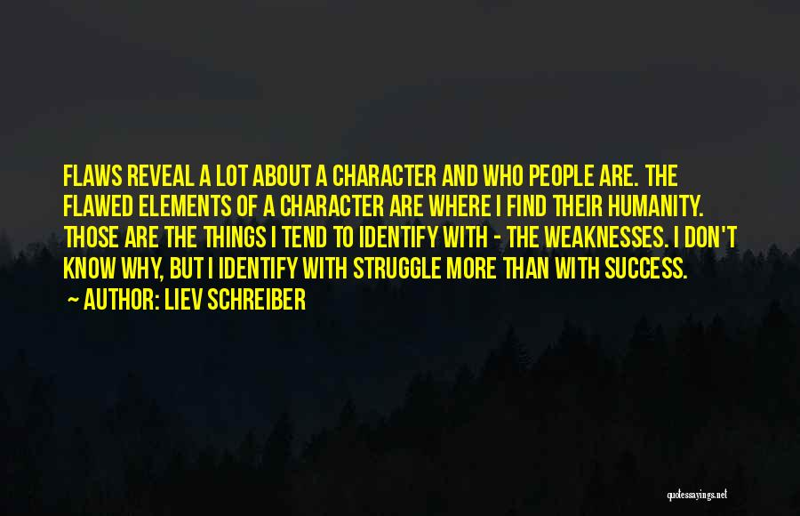 Struggle And Character Quotes By Liev Schreiber