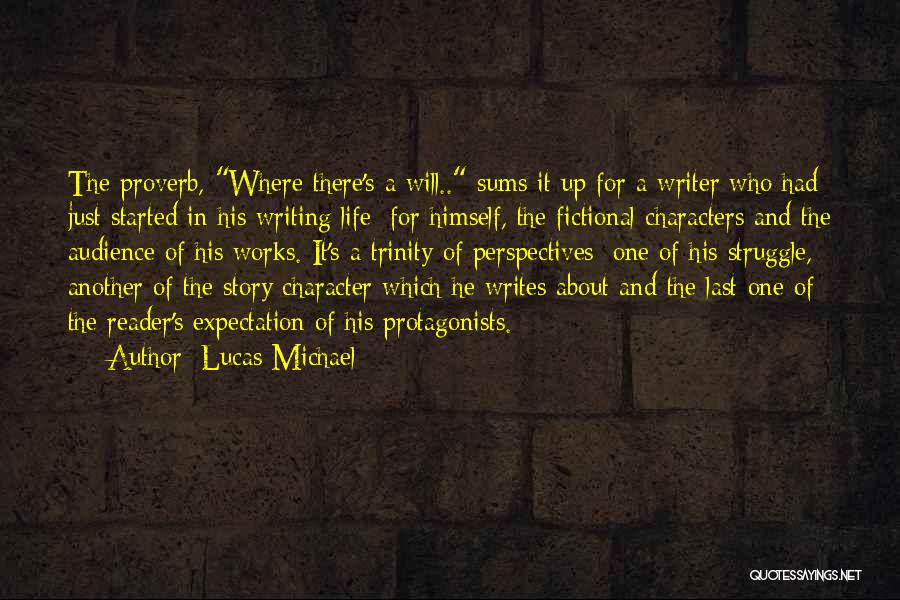 Struggle And Character Quotes By Lucas Michael