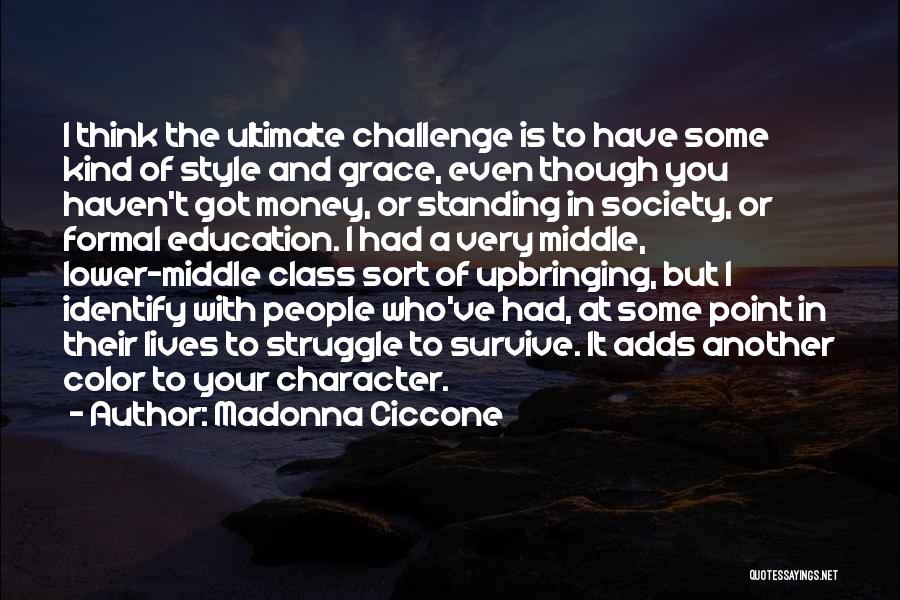 Struggle And Character Quotes By Madonna Ciccone