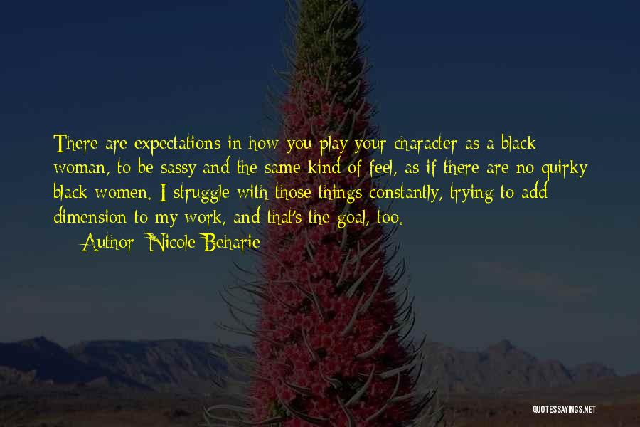 Struggle And Character Quotes By Nicole Beharie
