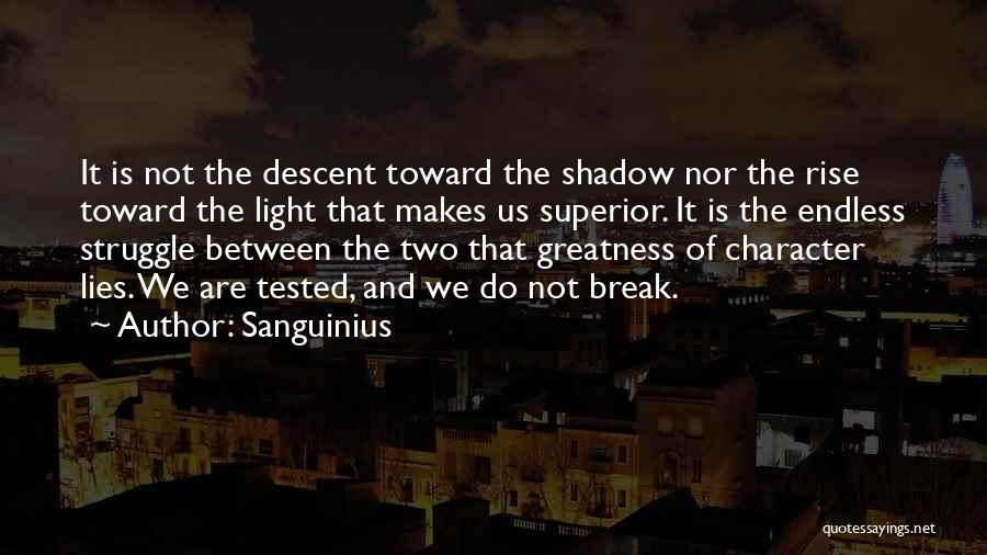 Struggle And Character Quotes By Sanguinius