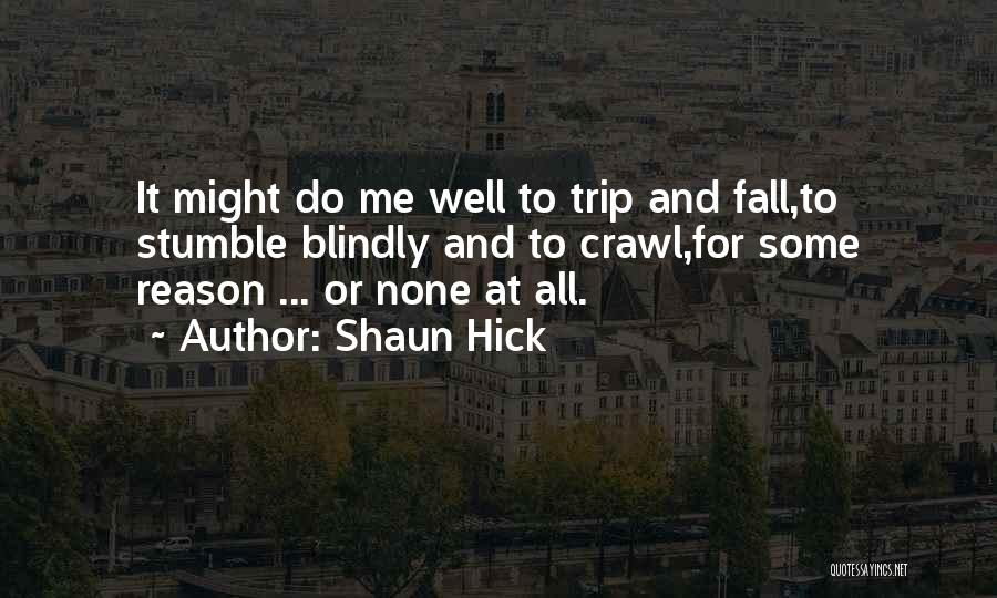 Struggle And Character Quotes By Shaun Hick