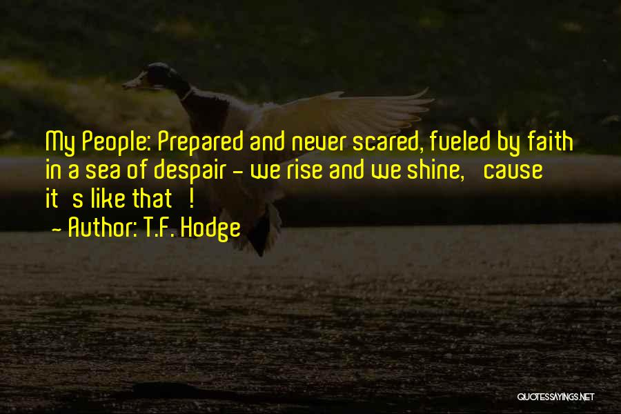 Struggle And Character Quotes By T.F. Hodge