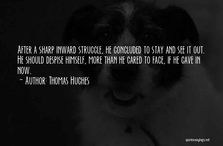 Struggle And Character Quotes By Thomas Hughes