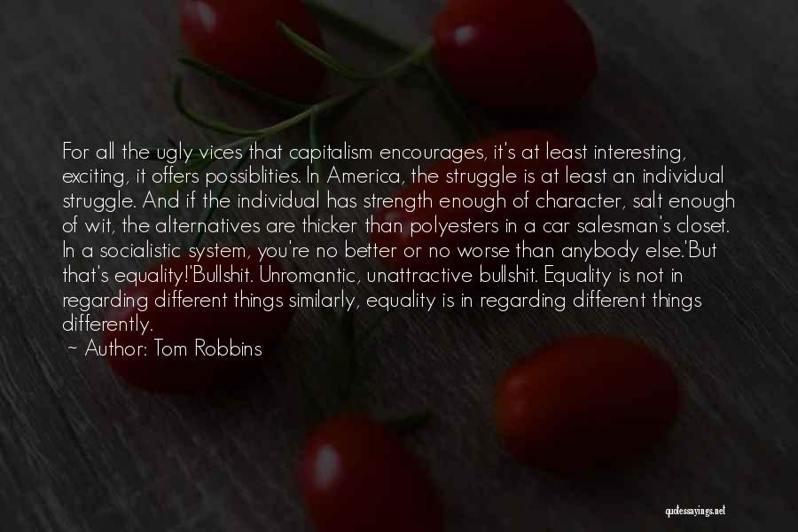 Struggle And Character Quotes By Tom Robbins