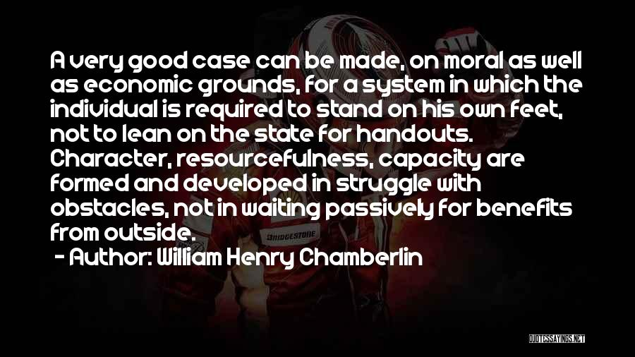 Struggle And Character Quotes By William Henry Chamberlin