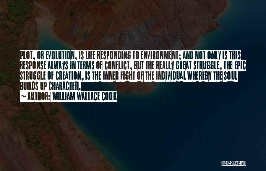 Struggle And Character Quotes By William Wallace Cook