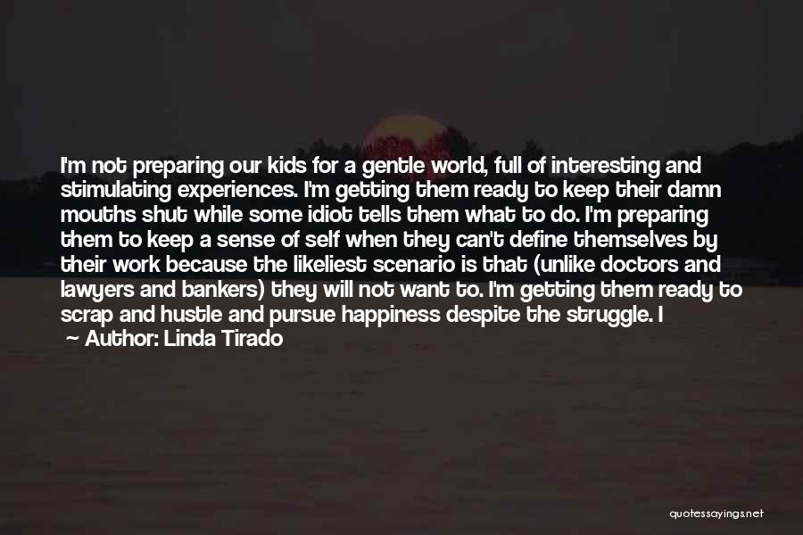 Struggle And Hustle Quotes By Linda Tirado