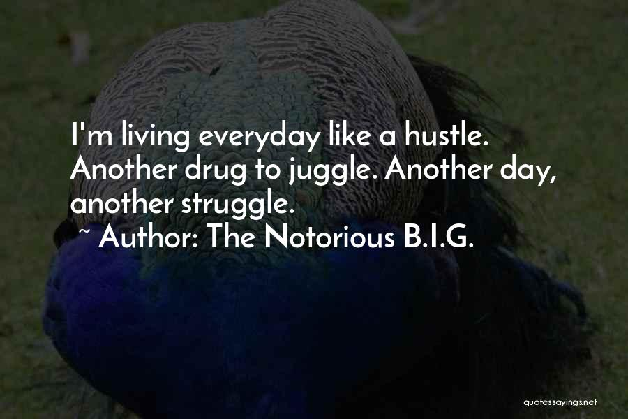 Struggle And Hustle Quotes By The Notorious B.I.G.