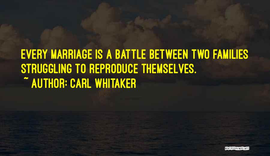 Struggling Marriage Quotes By Carl Whitaker