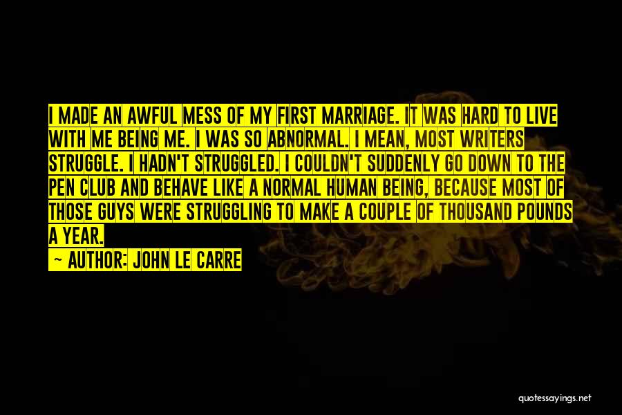 Struggling Marriage Quotes By John Le Carre