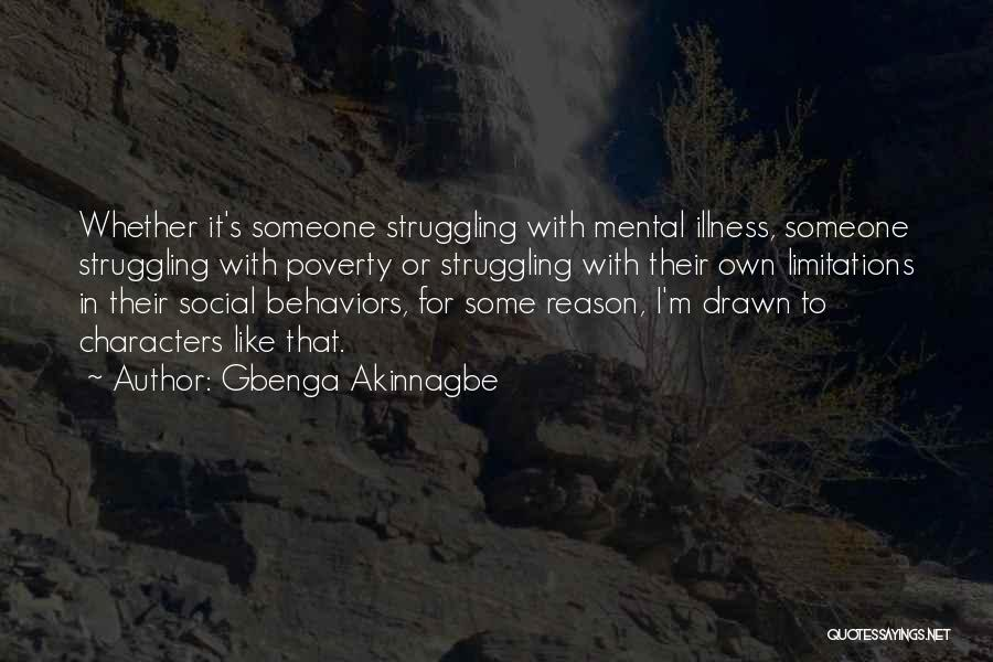 Struggling With Mental Illness Quotes By Gbenga Akinnagbe