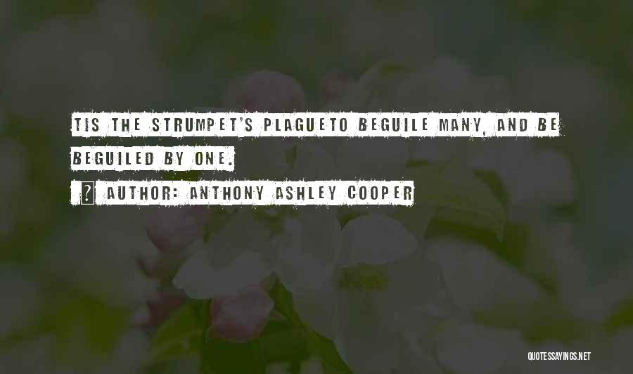 Strumpet Quotes By Anthony Ashley Cooper