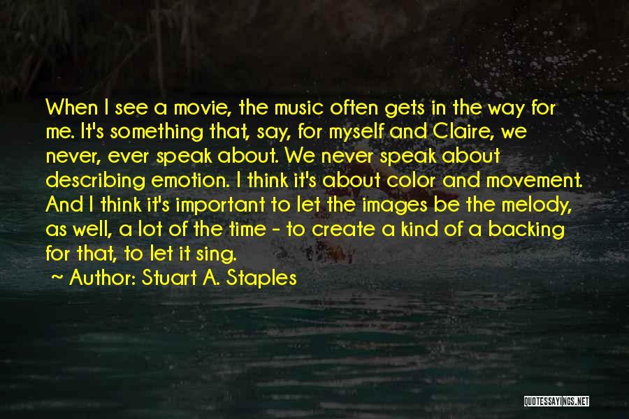 Stuart A. Staples Quotes 133005