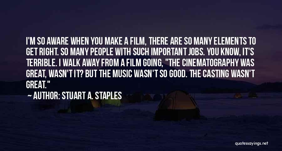 Stuart A. Staples Quotes 1917772