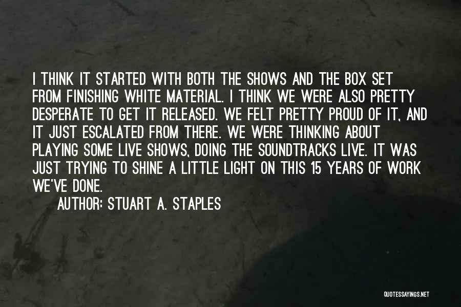 Stuart A. Staples Quotes 305304