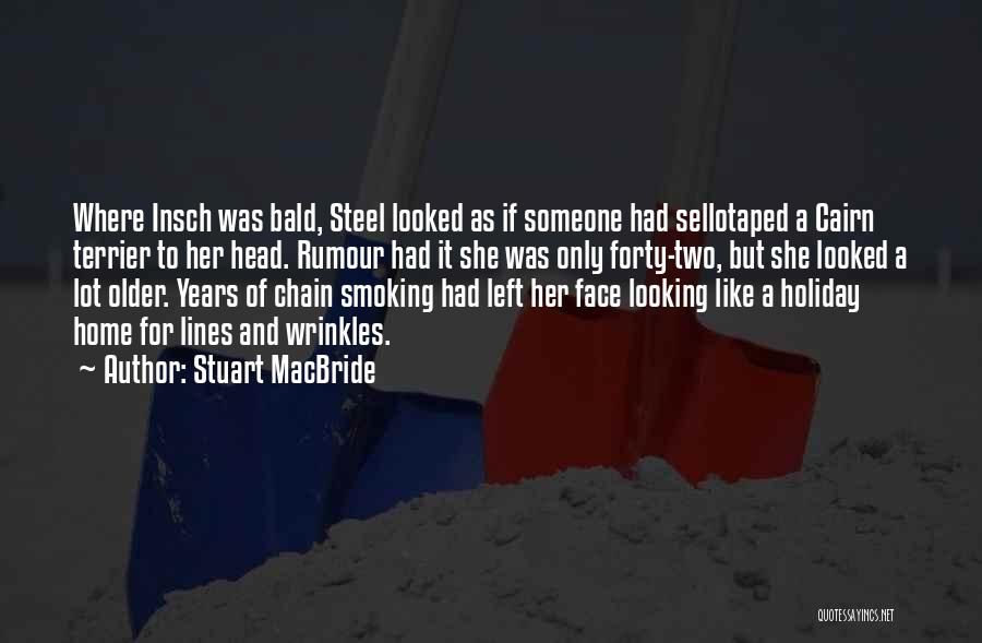 Stuart MacBride Quotes 1764746