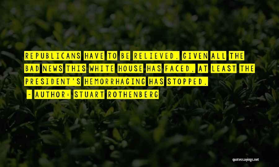 Stuart Rothenberg Quotes 1066227