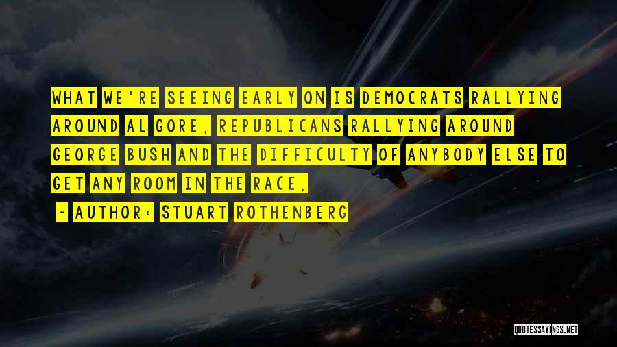 Stuart Rothenberg Quotes 1951075