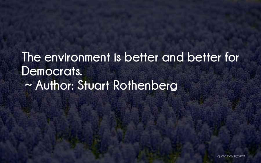 Stuart Rothenberg Quotes 605838