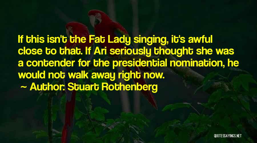 Stuart Rothenberg Quotes 614955