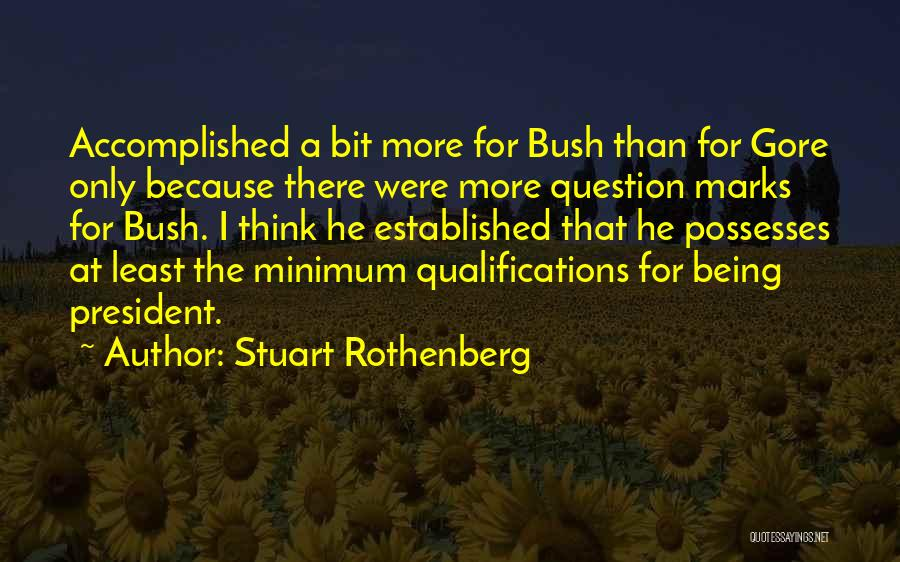 Stuart Rothenberg Quotes 83649