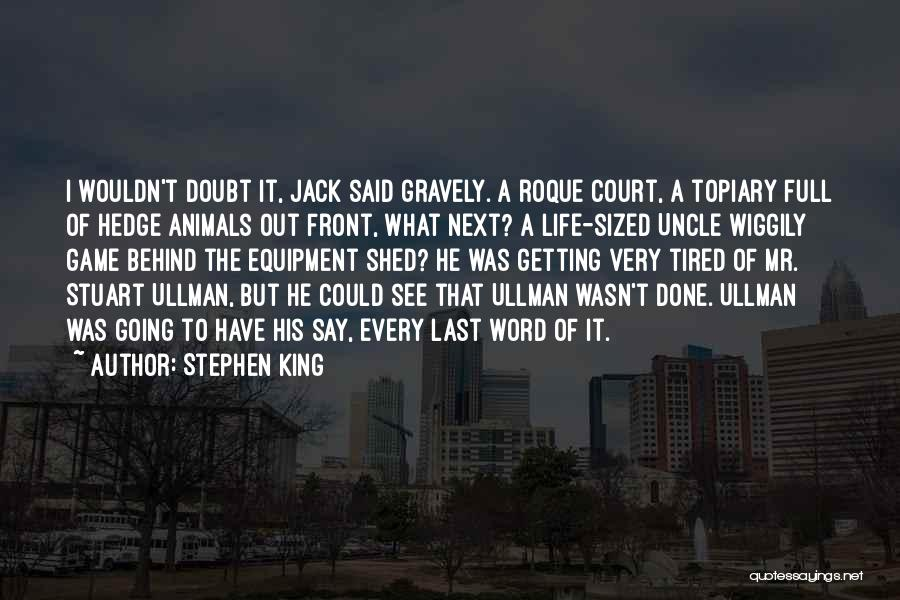 Stuart Ullman Quotes By Stephen King