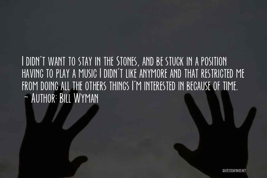 Stuck Like Quotes By Bill Wyman