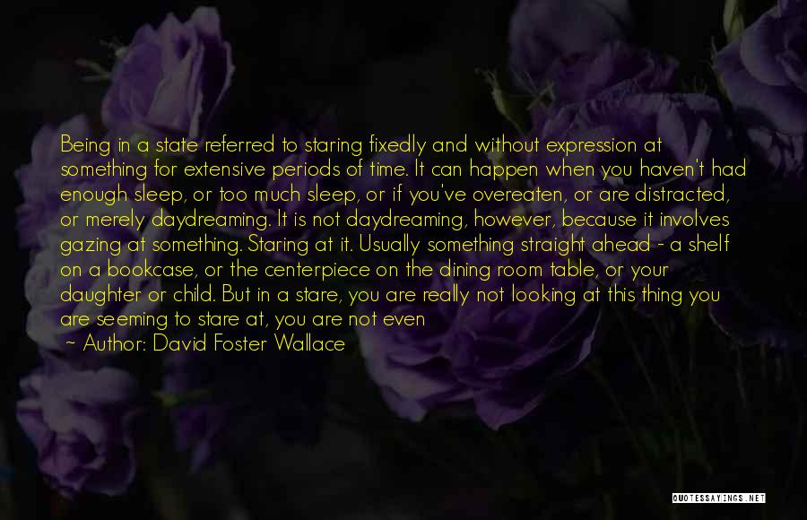 Stuck Like Quotes By David Foster Wallace