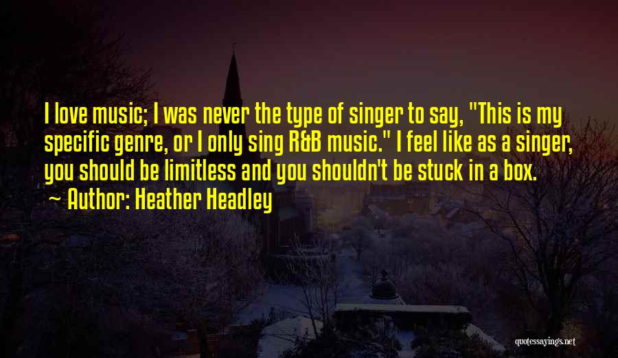 Stuck Like Quotes By Heather Headley