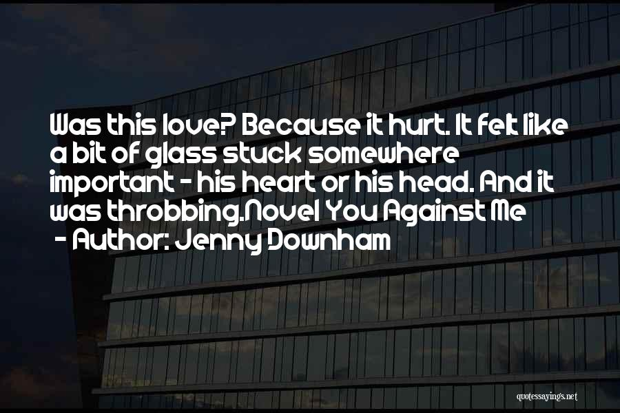 Stuck Like Quotes By Jenny Downham