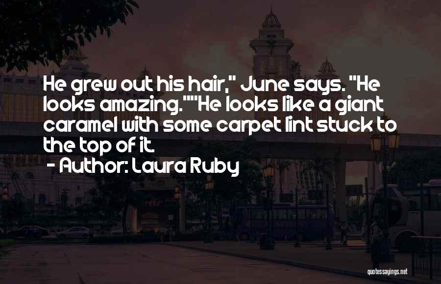 Stuck Like Quotes By Laura Ruby