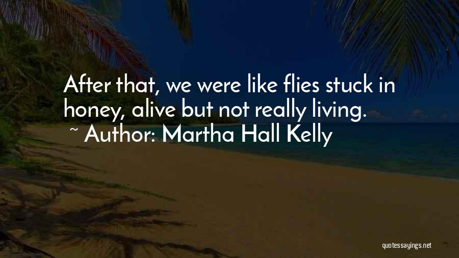 Stuck Like Quotes By Martha Hall Kelly