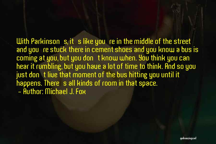 Stuck Like Quotes By Michael J. Fox