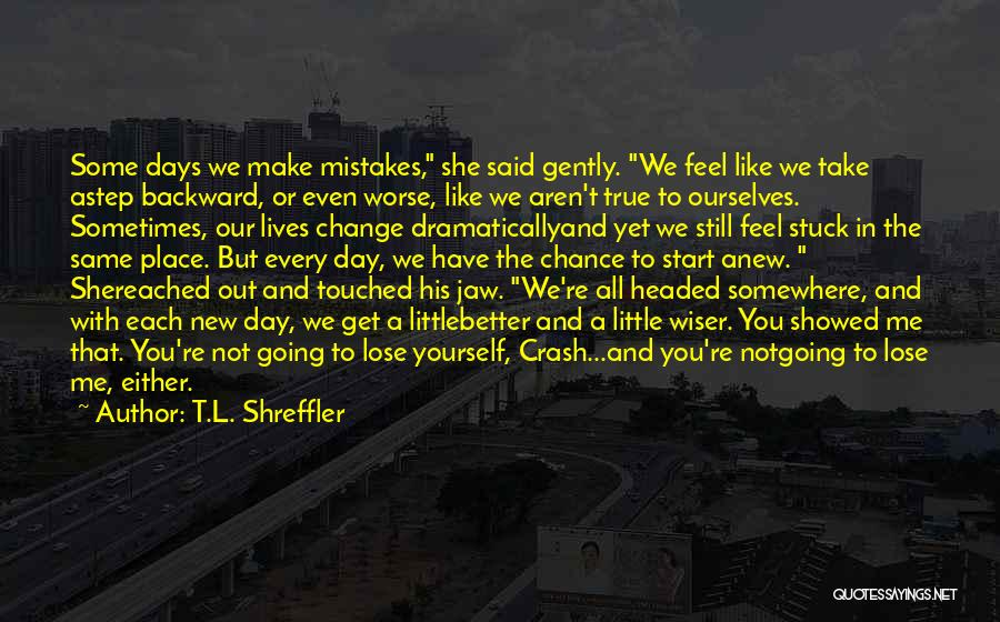 Stuck Like Quotes By T.L. Shreffler