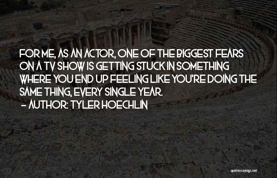 Stuck Like Quotes By Tyler Hoechlin