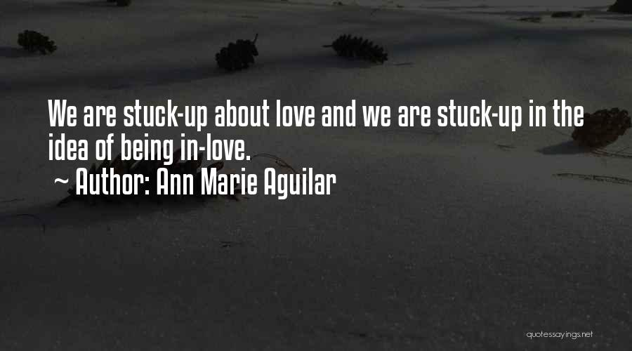 Stuck Up Quotes By Ann Marie Aguilar