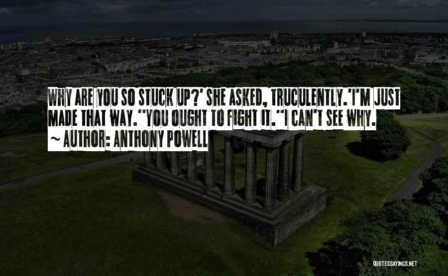 Stuck Up Quotes By Anthony Powell