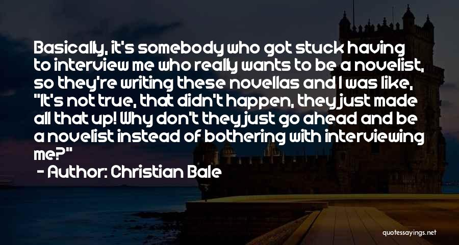 Stuck Up Quotes By Christian Bale