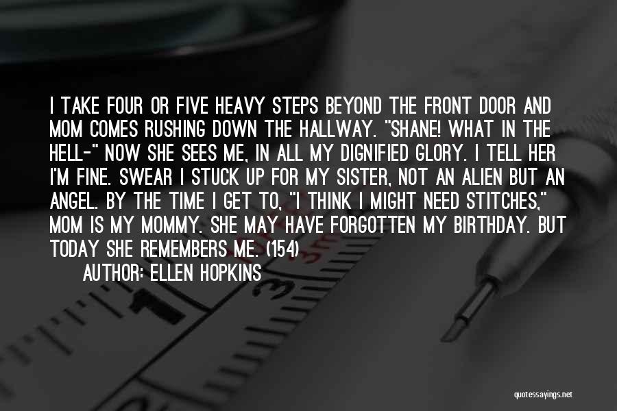 Stuck Up Quotes By Ellen Hopkins