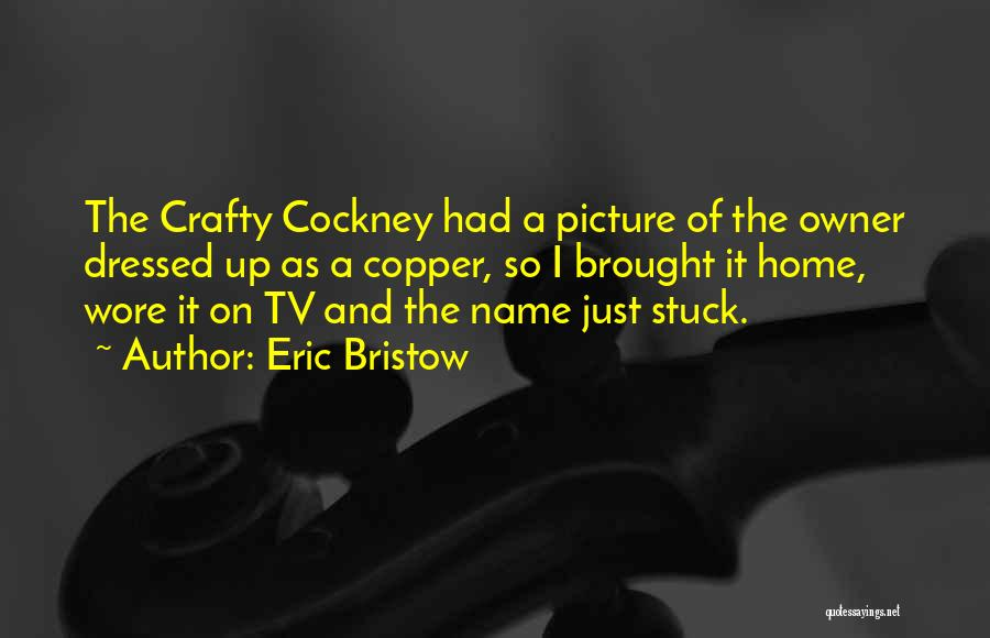 Stuck Up Quotes By Eric Bristow