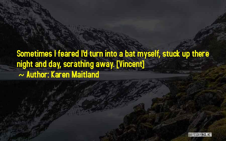 Stuck Up Quotes By Karen Maitland