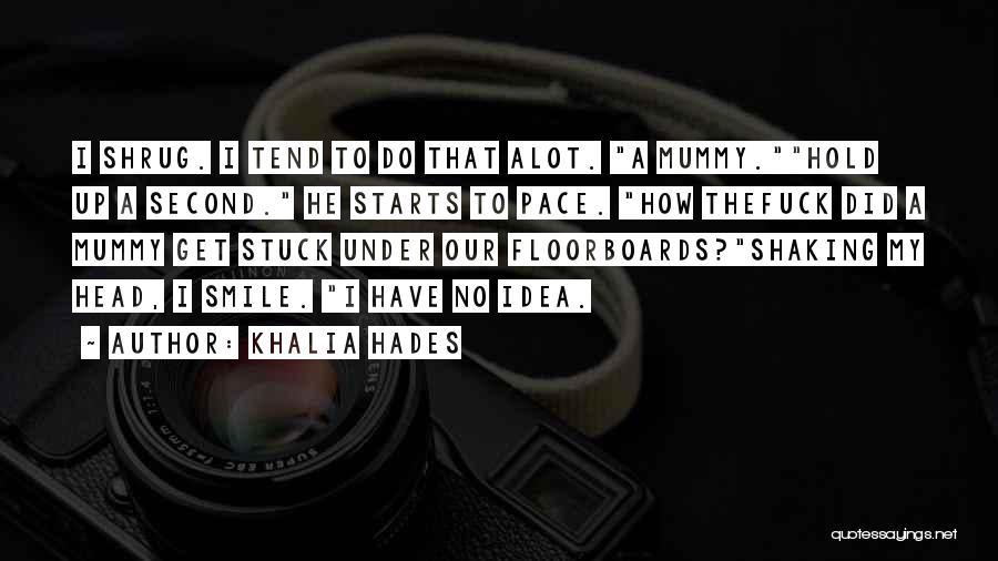 Stuck Up Quotes By Khalia Hades
