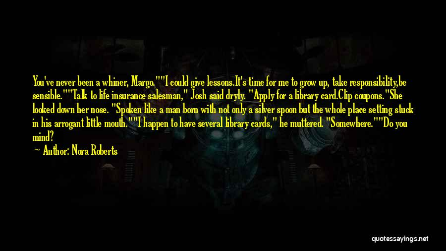 Stuck Up Quotes By Nora Roberts