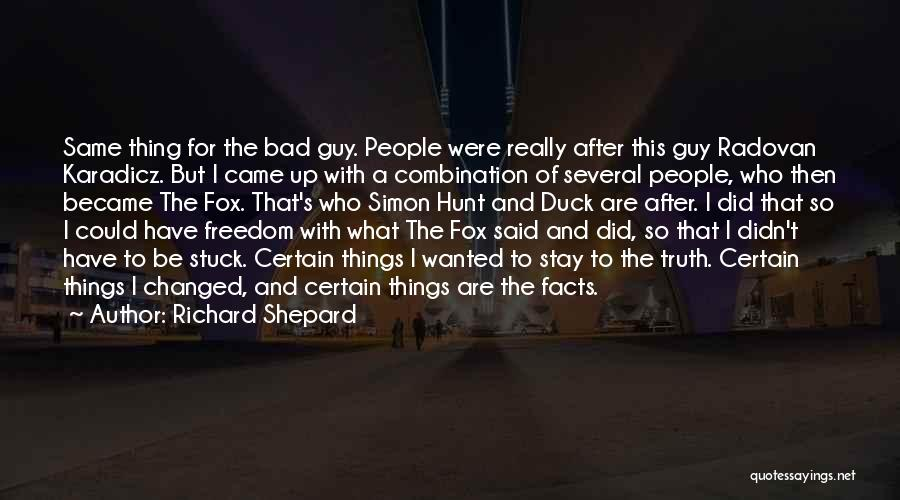 Stuck Up Quotes By Richard Shepard