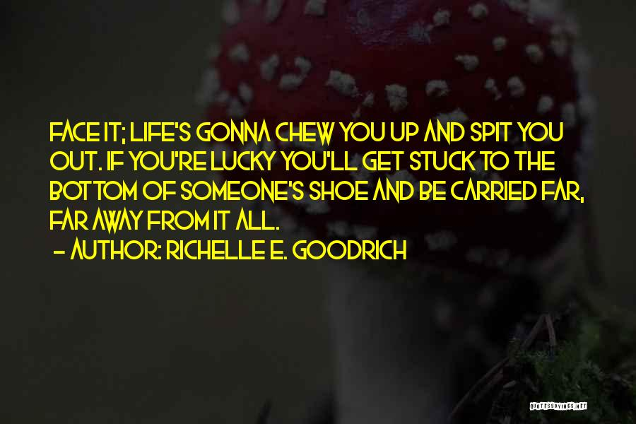 Stuck Up Quotes By Richelle E. Goodrich