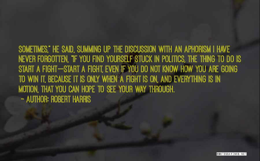 Stuck Up Quotes By Robert Harris